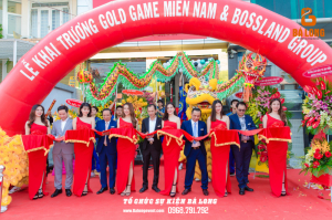 KHAI TRƯƠNG GOLD GAME MIỀN NAM & BOSSLAND GROUP